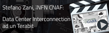Data Center Interconnection ad un Terabit - Stefano Zani, INFN CNAF