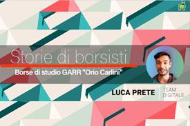 Storie di borsisti GARR: Luca Prete